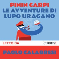 Le avventure di Lupo Uragano - Pinin Carpi