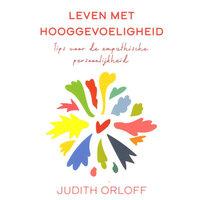 Leven met hooggevoeligheid - Judith Orloff