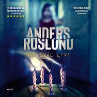 Hun skal leve - Anders Roslund