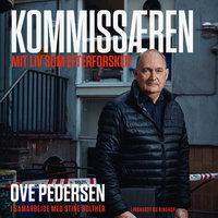 Kommissæren - Mit liv som efterforsker - Stine Bolther, Ove Pedersen