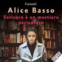 Scrivere è un mestiere pericoloso - Alice Basso