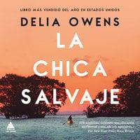 La chica salvaje - Delia Owens