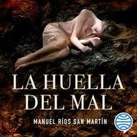La huella del mal - Manuel Ríos San Martín
