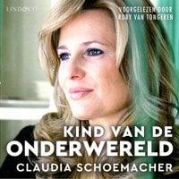 Kind van de onderwereld - Claudia Schoemacher