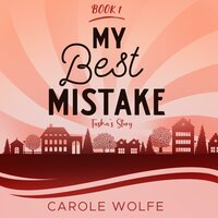 My Best Mistake - Carole Wolfe