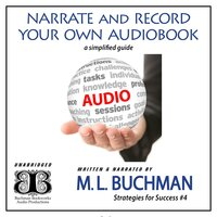 Narrate and Record Your Own Audiobook: A Simplified Guide - M.L. Buchman