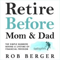 Retire Before Mom and Dad - Rob Berger
