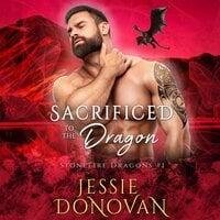 Sacrificed to the Dragon - Jessie Donovan