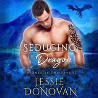 Seducing the Dragon - Jessie Donovan