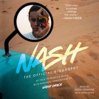 Nash: The Official Biography - Nash Grier