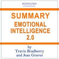 Summary of Emotional Intelligence 2.0 by Travis Bradberry and Jean Graves - BookSuma Publishing