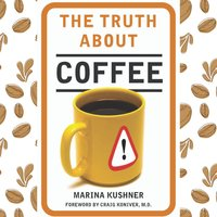 The Truth About Coffee - Marina Kushner
