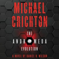 The Andromeda Evolution - Daniel H. Wilson, Michael Crichton