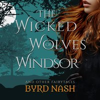 The Wicked Wolves of Windsor - Byrd Nash