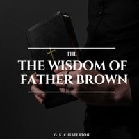 The Wisdom of Father Brown - G.K. Chesterton