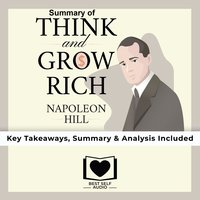 Summary of Think and Grow Rich by Napoleon Hill - Best Self Audio