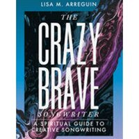 The Crazybrave Songwriter - Lisa M. Arreguin