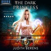 The Dark Princess - Michael Anderle,Martha Carr,Judith Berens