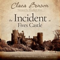 The Incident at Fives Castle - Clara Benson