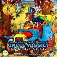 The Long Eared Rabbit Gentleman Uncle Wiggily: Adventures & Tall Tales - Howard R. Garis