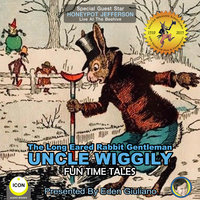 The Long Eared Rabbit Gentleman Uncle Wiggily: Fun Time Tales - Howard R. Garis