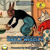 The Long Eared Rabbit Gentleman Uncle Wiggily: Nice To Meet You Tales - Howard R. Garis