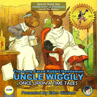 The Long Eared Rabbit Gentleman Uncle Wiggily: Once Upon A Time Tales - Howard R. Garis