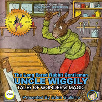 The Long Eared Rabbit Gentleman Uncle Wiggily: Tales of Wonder & Magic - Howard R. Garis