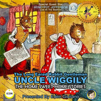 The Long Eared Rabbit Gentleman Uncle Wiggily: The Home Sweet Home Stories - Howard R. Garis
