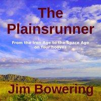 The Plainsrunner - Jim Bowering