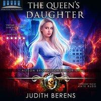 The Queen's Daughter - Michael Anderle,Martha Carr,Judith Berens