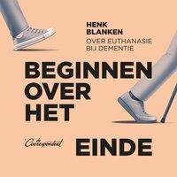 Beginnen over het einde - Henk Blanken