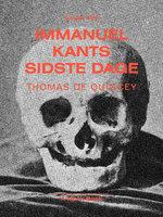 Immanuel Kants sidste dage - Thomas de Quincey