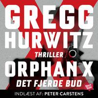 Orphan X - Det fjerde bud - Gregg Hurwitz