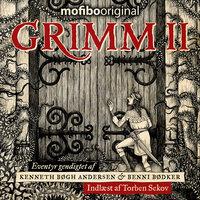 GRIMM II - Eventyr gendigtet af Benni Bødker og Kenneth Bøgh Andersen - Benni Bødker, Kenneth Bøgh Andersen