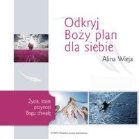 Odkryj Boży plan dla siebie - Alina Wieja