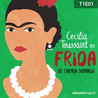 Frida – Episodio 1 - Carmen Domingo