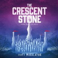 The Crescent Stone - Matt Mikalatos