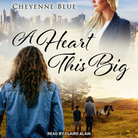 A Heart This Big - Cheyenne Blue