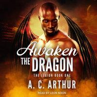 Awaken the Dragon - A.C. Arthur