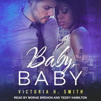 Baby, Baby - Victoria H. Smith