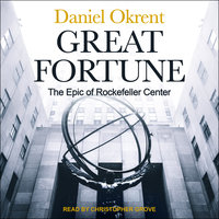 Great Fortune: The Epic of Rockefeller Center - Daniel Okrent