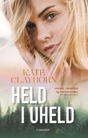 Held i uheld - Kate Clayborn