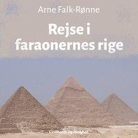 Rejse i faraonernes rige - Arne Falk-Rønne
