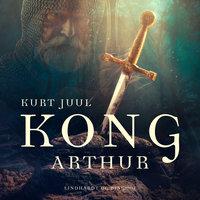 Kong Arthur - Kurt Juul