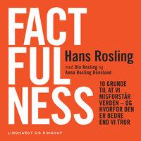 Factfulness - Hvordan den moderne verden virkelig skal forstås - Hans Rosling, Ola Rosling, Anna Rosling Rönnlund
