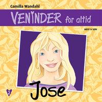Veninder for altid 2. Jose - Camilla Wandahl