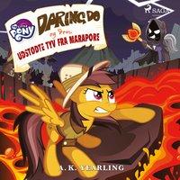 My Little Pony - Daring Do og den udstødte tyv fra Marapore - A. K. Yearling