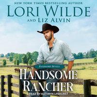 Handsome Rancher - Lori Wilde, Liz Alvin