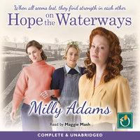 Hope on the Waterways - Milly Adams